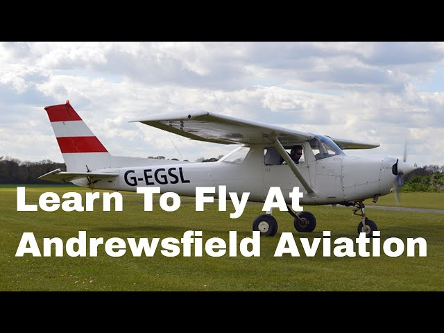 Learn To Fly At Andrewsfield Aviation Saling Airfield Essex