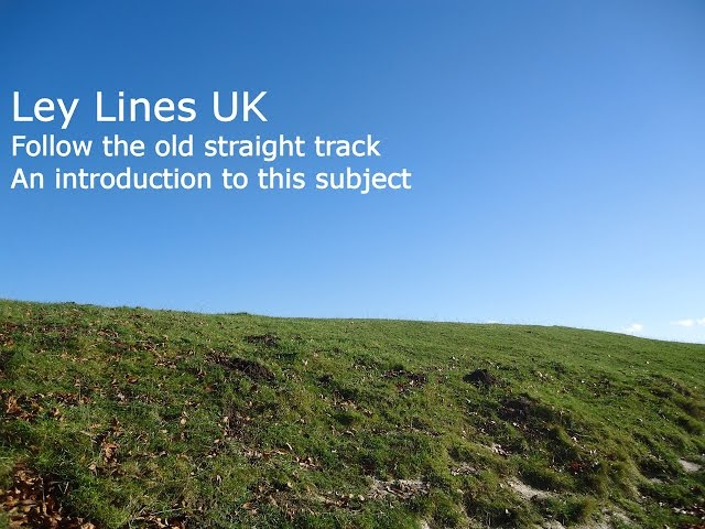 Ley Lines UK – Following The Old Straight Track Through Britain's Earth Energy Matrix