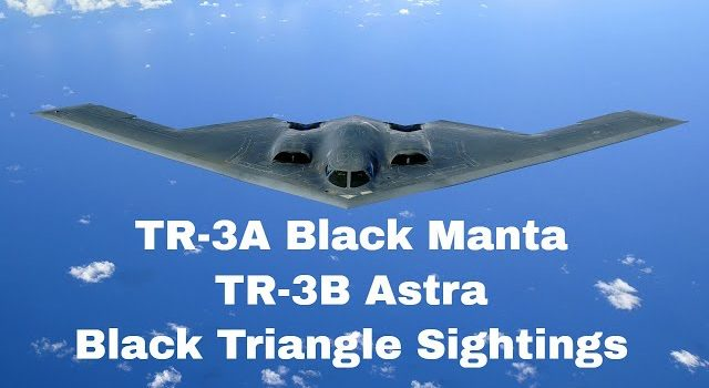 TR-3A Black Manta, TR-3B Astra – Fresh Black Triangle Sightings