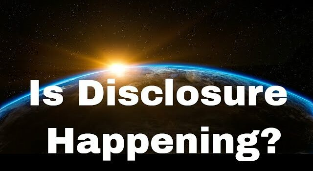 Is Disclosure happening?  Is the reality of extraterrestrials being confirmed?